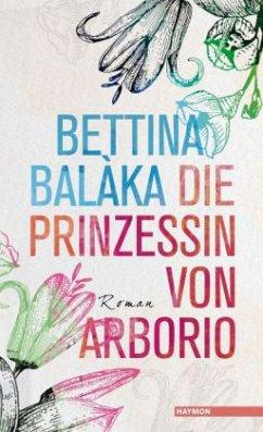 Die Prinzessin von Arborio - Balàka, Bettina