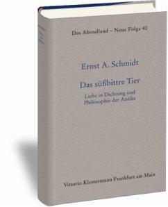 Das süßbittre Tier - Schmidt, Ernst A.
