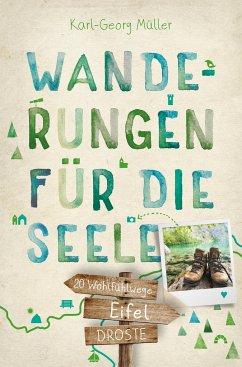 Eifel. Wanderungen für die Seele - Müller, Karl-Georg