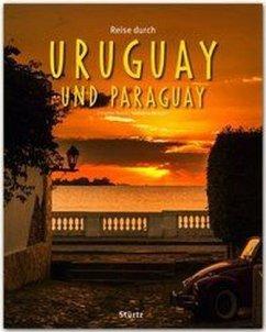 Reise durch Uruguay und Paraguay - Nickoleit, Katharina