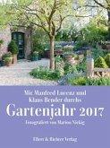 Mit Manfred Lucenz und Klaus Bender durch das Gartenjahr 2017