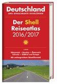 Der Shell Reiseatlas Deutschland und benachbarte Reiseländer 2016/2017 1:300 000