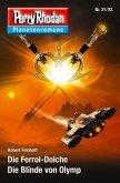 Die Ferrol-Dolche / Die Blinde von Olymp / Perry Rhodan - Planetenromane Bd.31
