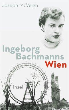Ingeborg Bachmanns Wien 1946-1953 (eBook, ePUB) - McVeigh, Joseph