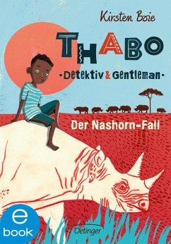 Der Nashorn-Fall / Thabo - Detektiv & Gentleman Bd.1 (eBook, ePUB) - Boie, Kirsten