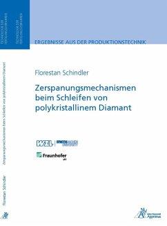 Zerspanungsmechanismen beim Schleifen von polykristallinem Diamant (eBook, PDF) - Schindler, Florestan