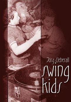 Swing Kids (eBook, ePUB) - Ueberall, Jörg