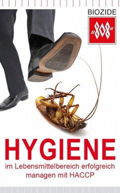 Hygiene im Lebensmittelbereich erfolgreich managen mit HACCP (eBook, ePUB) - Frowein GmbH und Co. KG