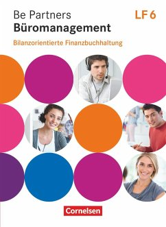 Be Partners - Büromanagement. Lernfeld 6 - Bilanzorientierte Finanzbuchhaltung - Rottmeier, Michael