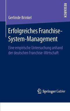 Erfolgreiches Franchise-System-Management - Brinkel, Gerlinde