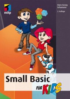 Small Basic für Kids - Schumann, Hans-Georg
