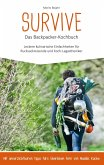 Survive Das Backpacker-Kochbuch