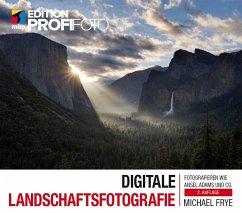 Digitale Landschaftsfotografie - Frye, Michael