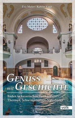 Genuss mit Geschichte - Maier, Eva; Vogt, Katrin