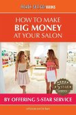 How to Make Big Money at Your Salon by Offering 5-Star Service