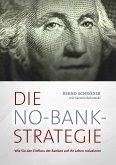 Die No-Bank-Strategie