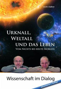 Urknall, Weltall und das Leben - Lesch, Harald; Gaßner, Josef