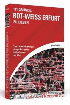 111 Gründe, Rot-Weiß Erfurt zu lieben - Kummer, Michael