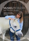 Muskelprobleme bei Pferden lösen