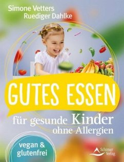 Gutes Essen für gesunde Kinder ohne Allergien - Vetters, Simone; Dahlke, Ruediger