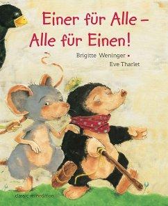 Einer für Alle - Alle für Einen - Weninger, Brigitte; Tharlet, Eve