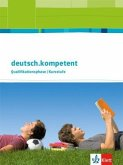 deutsch.kompetent Qualifikationsphase Allgemeine Ausgabe Oberstufe. Schülerbuch mit Onlineangebot