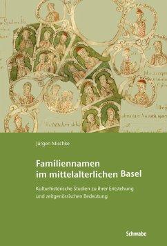 Familiennamen im mittelalterlichen Basel (eBook, PDF) - Mischke, Jürgen
