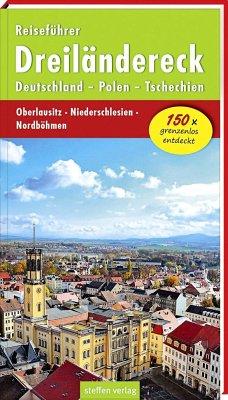 Reiseführer Dreiländereck Deutschland - Polen - Tschechien - Stelzer, Christine