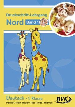Inklusion von Anfang an: Deutsch - Druckschrift-Lehrgang 1 Nord - Förderkinder - Pakulat, Dorothee; Palm-Bauer, Bettina; Tepe-Tryba, Barbara; Thomas, Sonja
