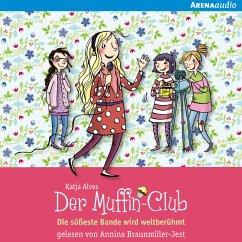 Die süßeste Bande wird weltberühmt / Der Muffin-Club Bd.6 (MP3-Download) - Alves, Katja