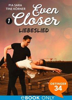 Liebeslied / Even closer Bd.1 (eBook, ePUB) - Sara, Pia; Körner, Tine