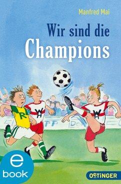 Wir sind die Champions (eBook, ePUB) - Mai, Manfred