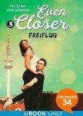 Freiflug / Even closer Bd.3 (eBook, ePUB)