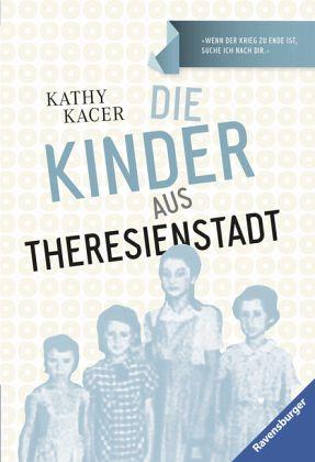 Die Kinder aus Theresienstadt (Mängelexemplar) - Kacer, Kathy