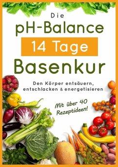 Die pH-Balance 14 Tage Basenkur (eBook, ePUB) - pH, Balance