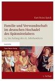 Familie und Verwandtschaft im deutschen Hochadel des Spätmittelalters (eBook, PDF)