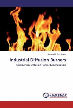 Industrial Diffusion Burners - Abdulkarim, Jassim M.