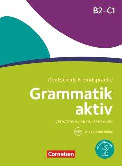 Grammatik aktiv B2-C1 - Üben, Hören, Sprechen - Jin, Friederike; Voß, Ute