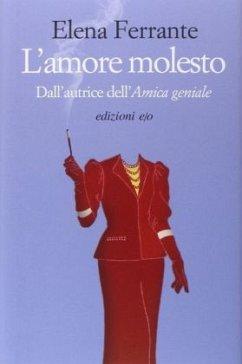 L'amore molesto - Ferrante, Elena
