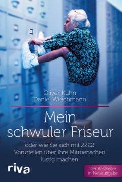 Mein schwuler Friseur - Kuhn, Oliver;Wiechmann, Daniel