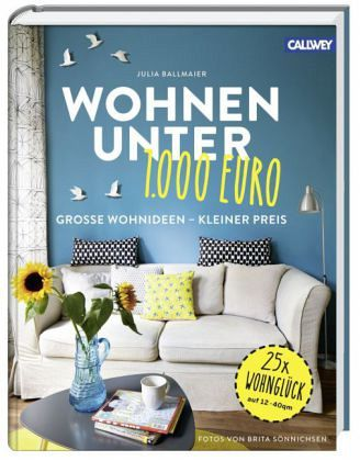 Wohnen unter 1.000 Euro von Julia Ballmaier portofrei bei bücher.de ...