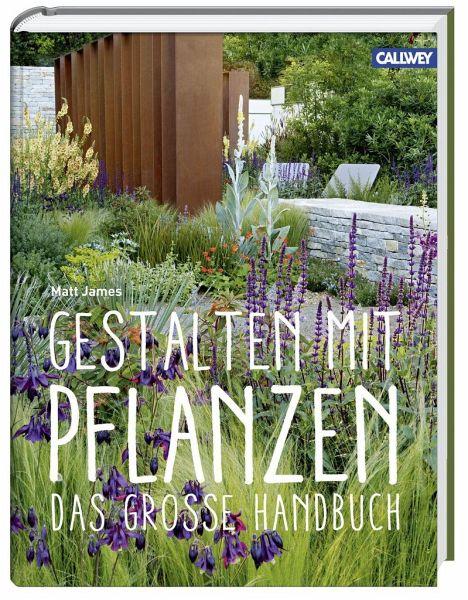 gestalten mit pflanzen von matt james buch. Black Bedroom Furniture Sets. Home Design Ideas