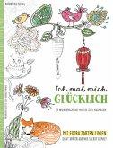 Ich mal mich glücklich: Malbuch für Erwachsene