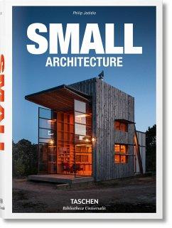 Small Architecture - Jodidio, Philip