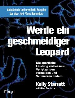 Werde ein geschmeidiger Leopard - Starrett, Kelly;Cordoza, Glen