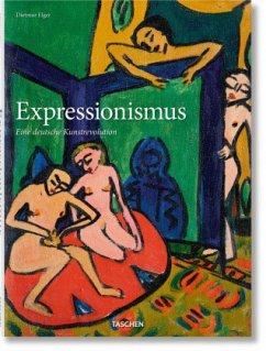 Expressionismus. Eine deutsche Kunstrevolution - Elger, Dietmar