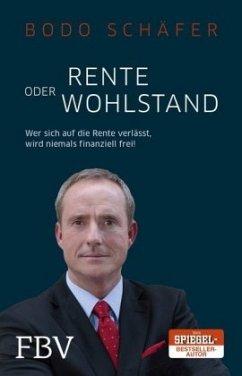 Rente oder Wohlstand - Schäfer, Bodo