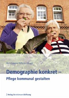 Demographie konkret - Pflege kommunal gestalten