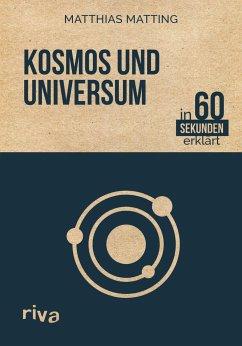 Kosmos und Universum in 60 Sekunden erklärt - Matting, Matthias