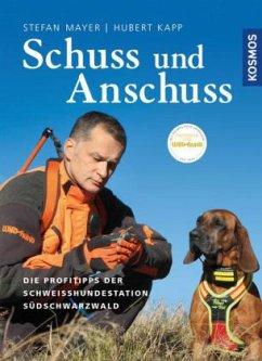 Schuss und Anschuss - Kapp, Hubert; Mayer, Stefan